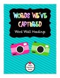 Words We've Captured Word Wall Headings