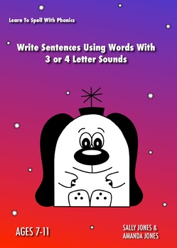 Write Words With 3 Or 4 Single Letter Sounds: Learn To Spell With Phonics (7-11)