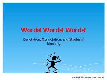 Words! Words! Words! Connotation, Denotation, and Varying Shades of Meaning
