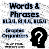 Words and Phrases Informational Text Graphic Org. RI.3.4 RI.4.4 RI.5.4