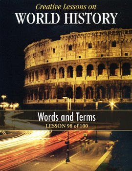 Words and Terms (Early Civilization-Recent Events) WORLD HISTORY LESSON 98/100