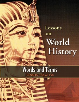 Words and Terms/Early Civilization-Recent Events WORLD HISTORY LESSON 133 of 150