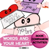 Words and Your Heart Book Companion Activities