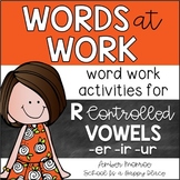Words at Work {Word Work Activities for R Controlled Vowel