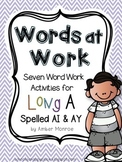 Words at Work {Seven Word Work Activities for Long A Spelled AI and AY}