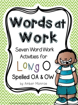 Words at Work {Seven Word Work Activities for Long O Spelled OA and OW}