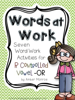 Words at Work {Seven Word Work Activities for R Controlled Vowel -OR}