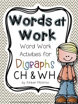 Words at Work {Word Work Activities for Digraphs CH and WH}