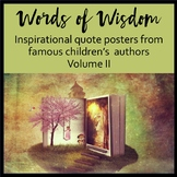Words of Wisdom - Inspirational quote posters from children's authors Volume 2