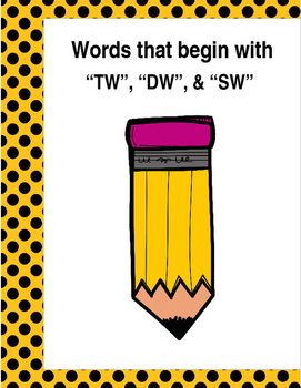 """Words that begin with """"DW"""", """"TW"""" & """"SW"""" (Based on Orton Gillingham.)"""