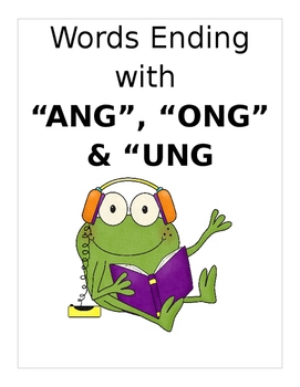"""Words that end with """"ANG"""", """"ONG"""" & """"UNG"""" 3 pages."""