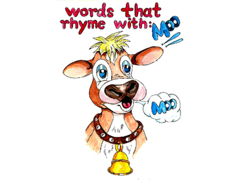 Words that rhyme with: MOO