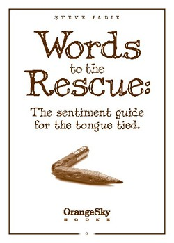Words to the Rescue: The sentiment guide for the tongue tied.