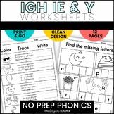 NO PREP Phonics Worksheets IGH, IE, & Y Word Work