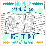 NO PREP IGH, IE, & Y Worksheets | Long I Word Work