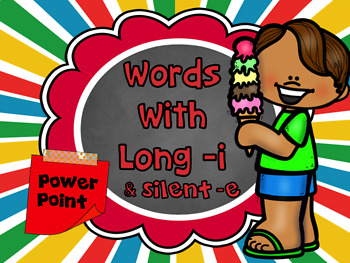 Words with Long i and Silent e PowerPoint