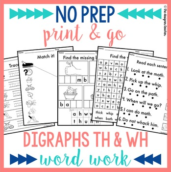 NO PREP Print & Go Digraphs TH & WH Word Work