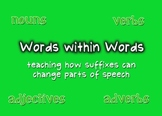 Words within Words: Suffixes that Change Parts of Speech