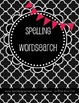 Wordsearch Word Work 100% BLACKLINE for any spelling list!