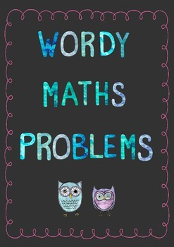 Wordy Maths Problems.