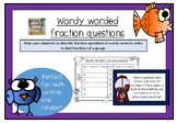 Wordy Worded Fraction Questions - Fractions of a Group,
