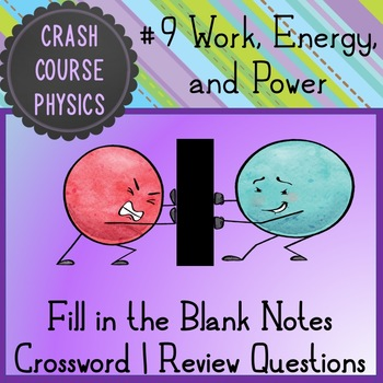 Work, Energy, and Power (Crash Course Notes)