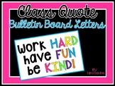 Work HARD, Have FUN, Be KIND - Classroom Poster