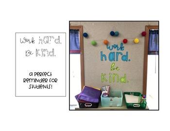 Work Hard. Be Kind. Classroom Sign!