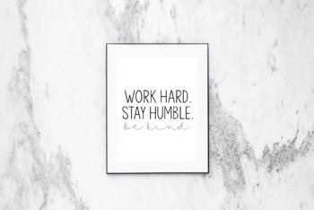 Work Hard. Stay Humble. Be Kind. Digital Print