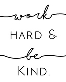 Work Hard and Be Kind