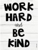 "FREE ""Work Hard and Be Kind"" Digital Prints"