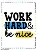 Work Hard and Be Nice Poster Picture