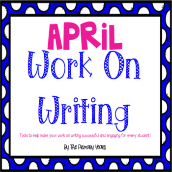 Work On Writing: April Edition