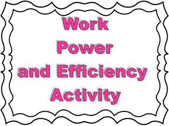 Work, Power, and Efficiency Activity