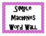 Work, Power, and Simple Machines Word Wall