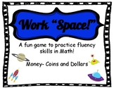 "Work ""Space!"" Money Game"