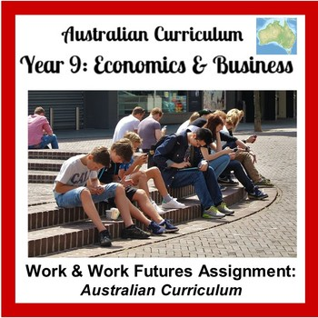 Work & Work Futures: Humanities Bus/Eco Unit - (Australian Curriculum)