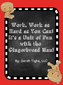 Work, Work as Hard as You Can! It's a Unit of Fun with the Gingerbread Man!