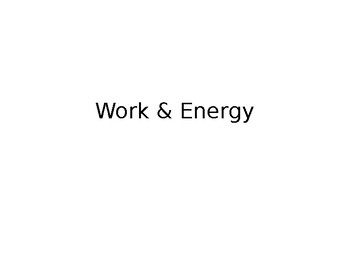 Work and Energy Powerpoint - 43 Slides
