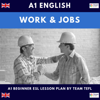 Work and Jobs A1 Beginner Lesson Plan For ESL
