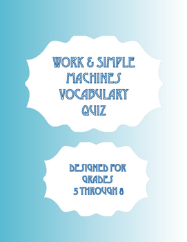 Work and Simple Machines Vocabulary Quiz