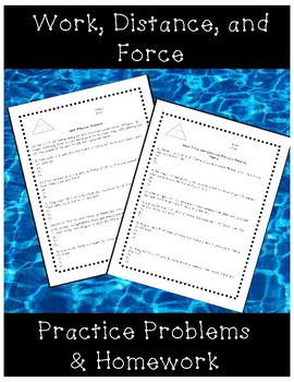 Work, distance, and Force Practice Problems and Homework