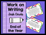 Work on Writing Activities - Task Cards - END OF THE YEAR!
