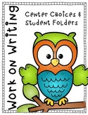 Work on Writing (Center Choices and Student Folders)