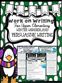 Work on Writing Center: Upper Elementary Persuasive Writing (Winter-Themed)