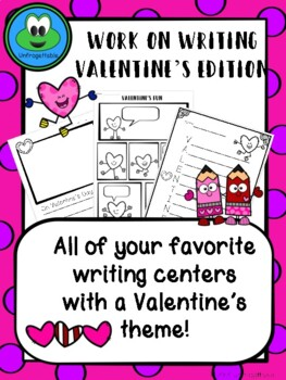 Work on Writing Centers - Valentine's Edition