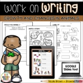 Work on Writing - Growth and Changes in Animals