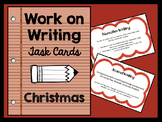 Work on Writing Activities - Task Cards - CHRISTMAS