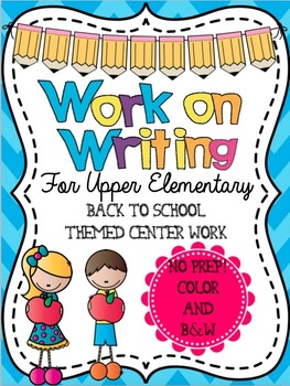 Work on Writing Upper Elementary: Back to School Starter Pack (Color and B&W)