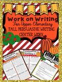 Work on Writing Upper Elementary: Fall PERSUASIVE -Halloween, Fall, Thanksgiving